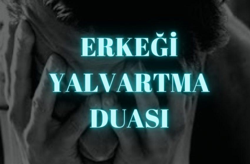 Erkeği yalvartma duası